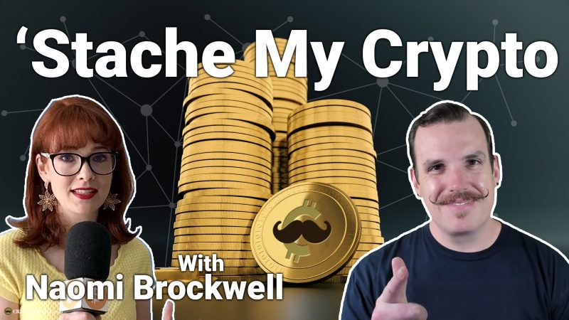 'Stache My Crypto with Naomi Brockwell