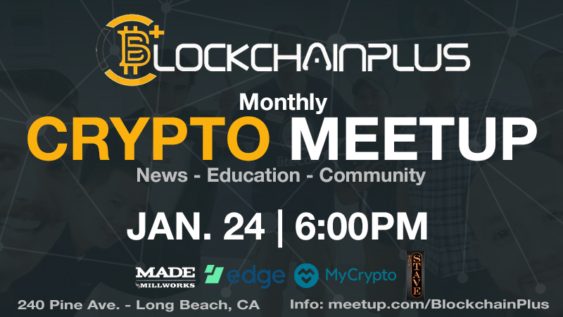 Blockchain Plus monthly crypto meetup Long Beach, CA