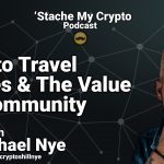 'stache my crypto podcast 02 crypto travel stores and value of community michael nye shill nye