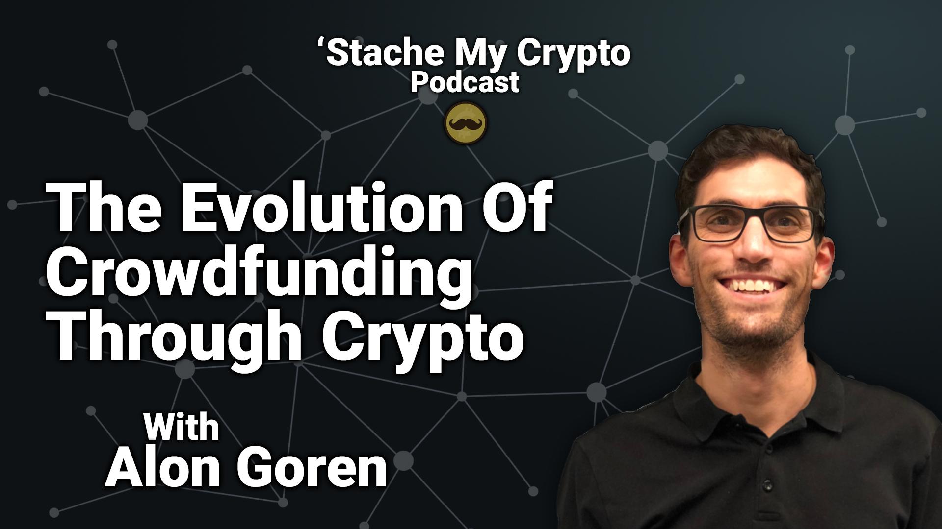 'Stache My Crypto Podcast with Alon Goren