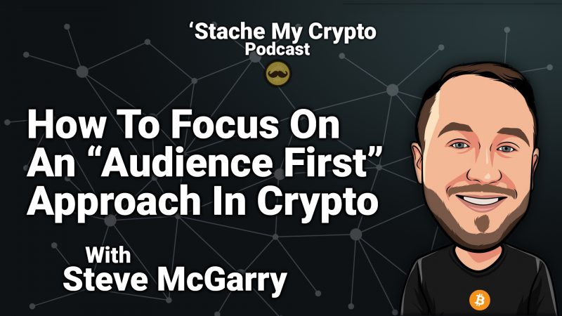 Steve McGarry hack crypto AC3 grow your base stache my crypto podcast