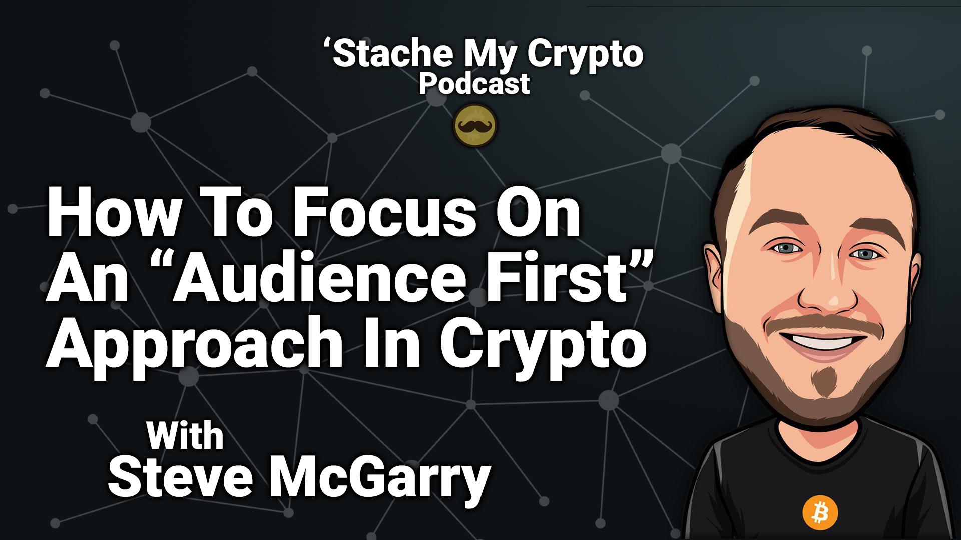 Steve McGarry hack crypto AC3 grow your base stache my crypto podcast