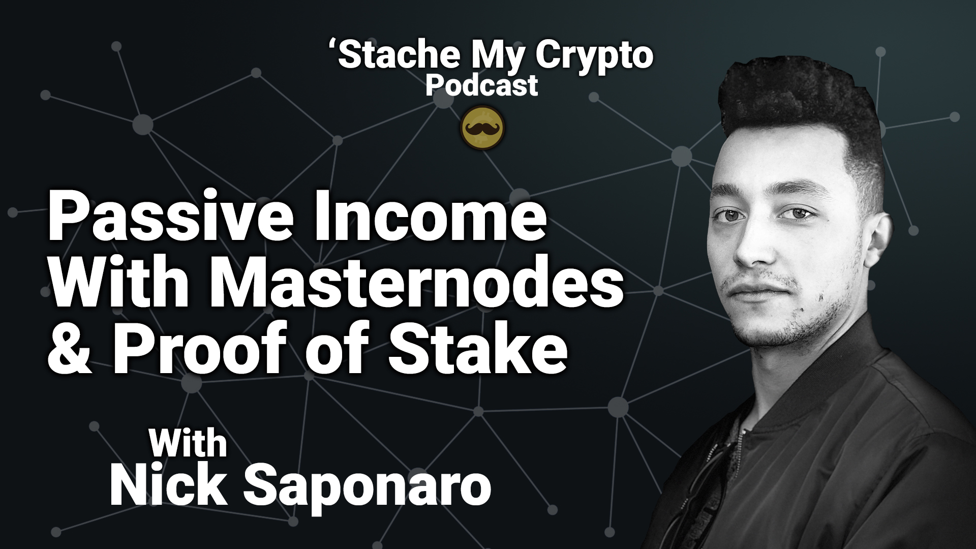 'stache my crypto cryptocurrency podcast passive income