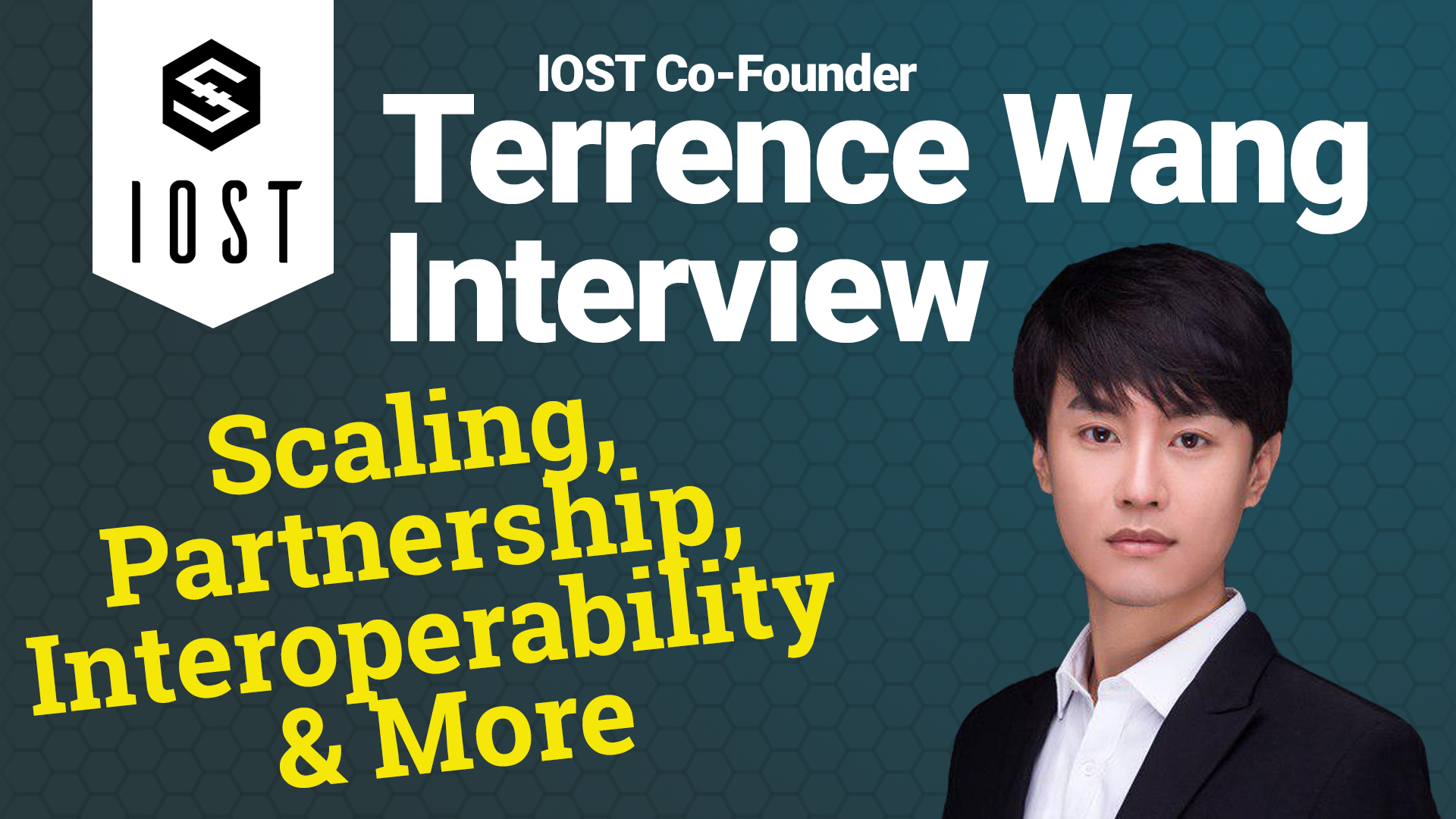 Interview With IOST Co-founder Terrence Wang; Scaling, Partnership, Interoperability & More