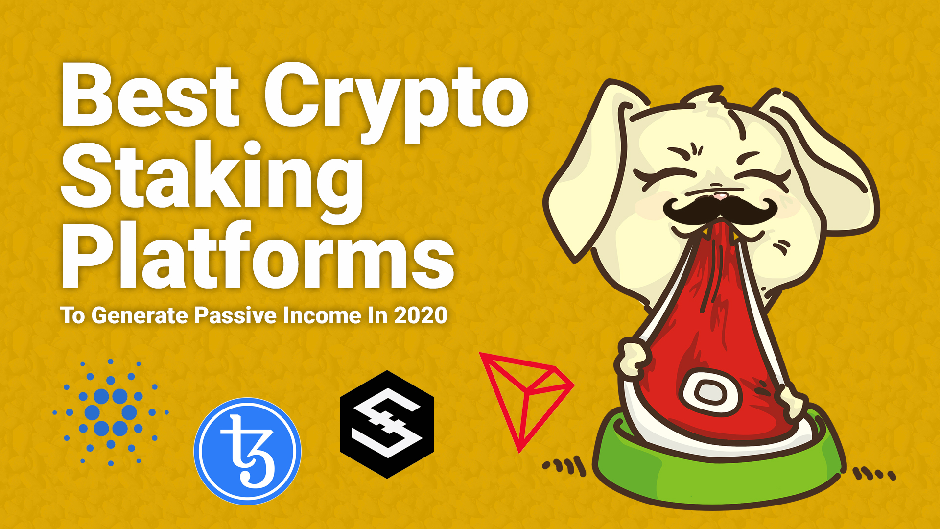 Best Cryptocurrency Staking Platforms To Generate Passive Income In 2020
