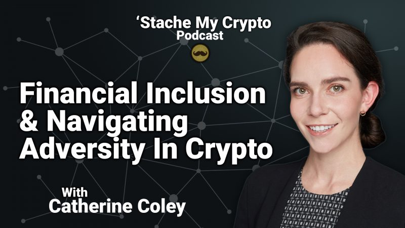 stache my crypto podcast 22 catherine coley ceo binance us exchange crypto cryptocurrency bitcoin