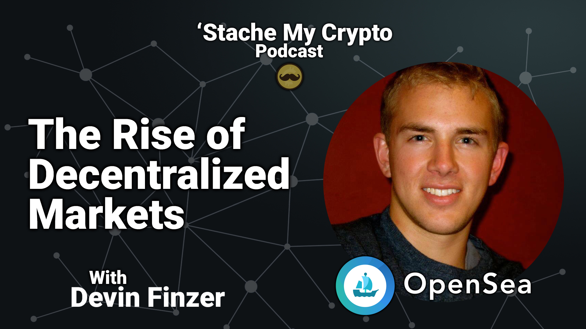 stache my crypto podcast devin finzer opensea open sea nft cryptocurrency