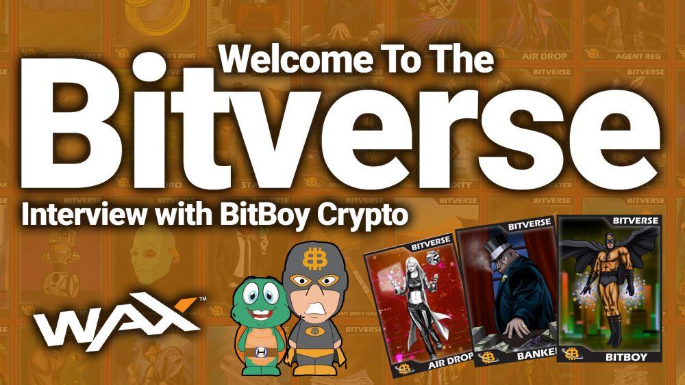bitboy crypto bit boy bitverse nft wax blockcahin sale packs interview ben armstrong