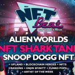 nft beat what is are nfts blockchain gaming alien worlds snoop dogg shark tank kenn bosak