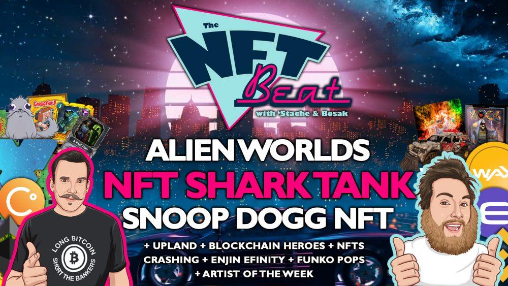nft beat what is are nfts blockchain gaming alien worlds snoop dogg shark tank kenn bosak