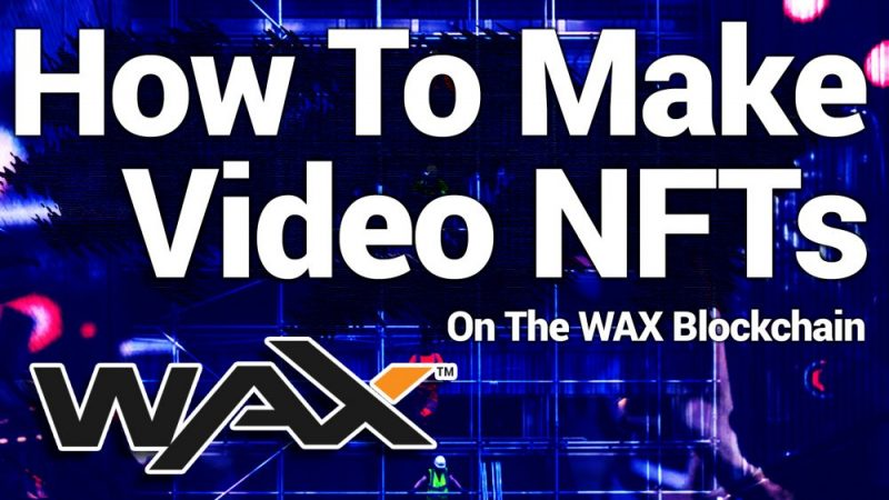 how to make video NFTS