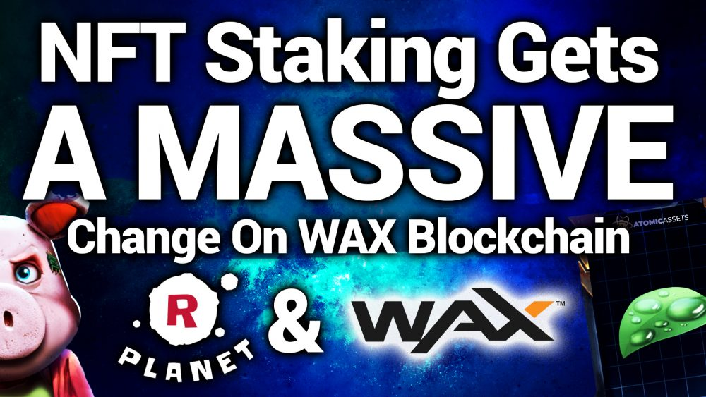 NFT Staking Gets A MASSIVE Change On WAX Blockchain - The CryptoStache