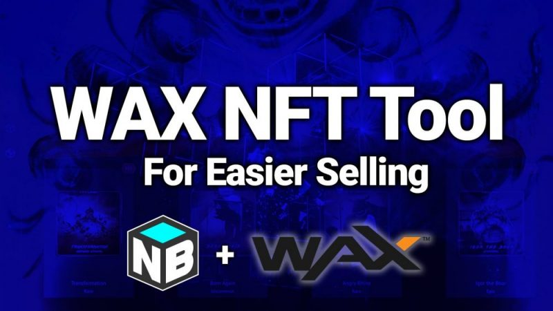 wax NFT Tools for easier selling