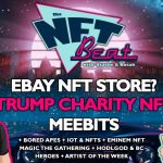 NFT Beat Ebay NFT Store Trump Charity Meebits