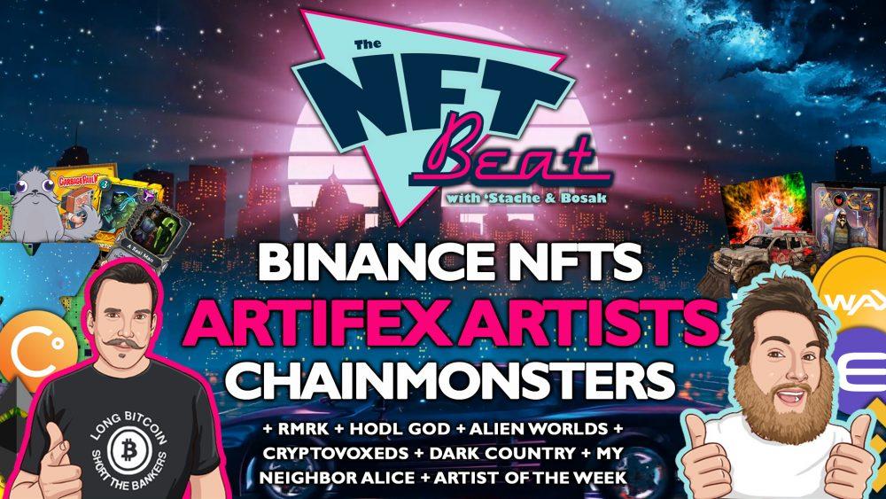 The NFT Beat - Binance NFT Marketplace, NBA Top Shot, Artifex, RMRK, Alien Worlds - The CryptoStache