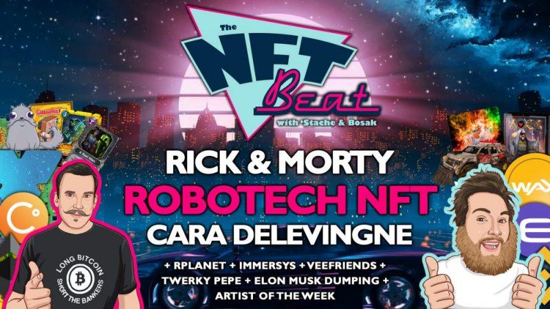 NFT Beat - Rick & Morty, Robotech NFT, Elon Musk Dumping, Rplanet, Veefriends NFT