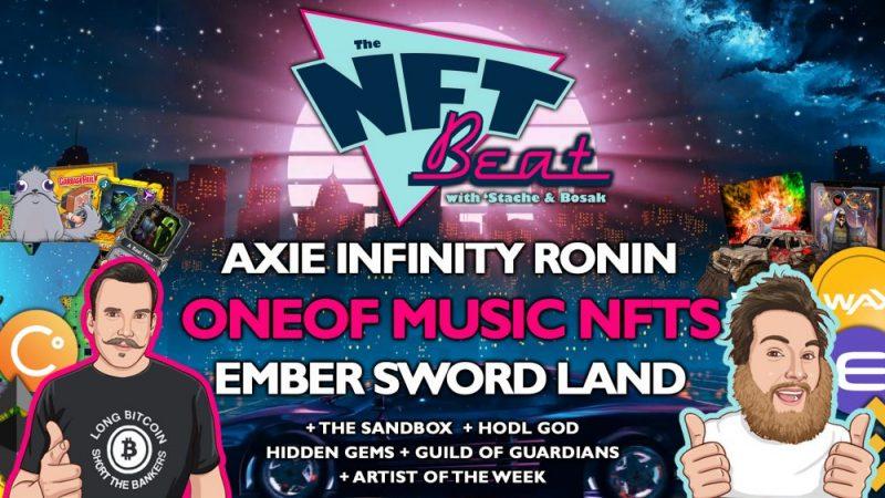NFT Beat - OneOf Music NFTs, Blankos, Hodl God, Axie Infinity Ronin, The Sandbox, Ember Sword