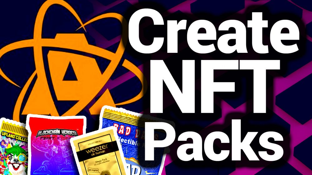 How To Create NFT Packs For Increased Sales
