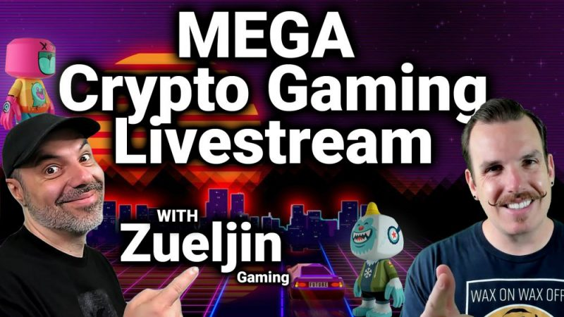 MEGA Crypto Gaming Livestream w/ Zueljin Gaming