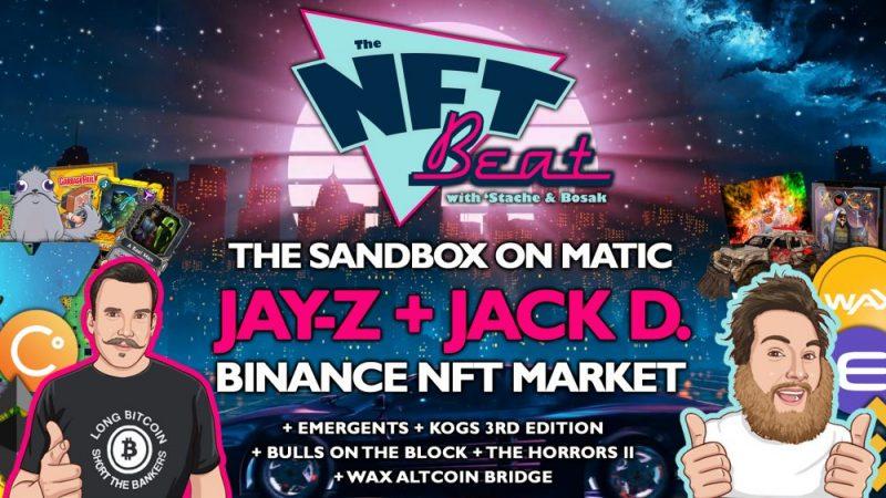 The NFT Beat - Jay-Z & Jack Dorsey NFT? Binance NFT Market, KOGS 3rd Edition, Sandbox on Matic