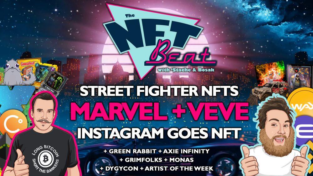 The NFT Beat - Marvel + VeVe NFTs, Street Fighter NFT, Instagram NFTs?