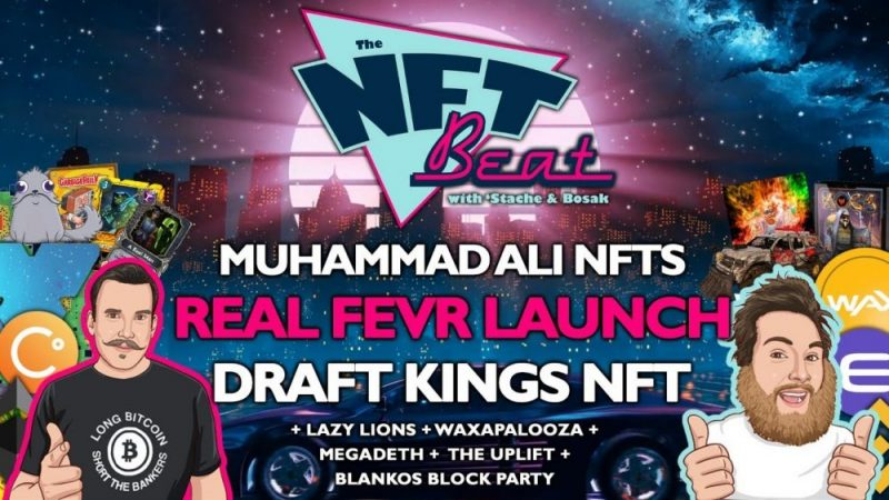 The NFT Beat - Muhammad Ali NFTs, Real Fevr Football NFT, Draft Kings, Megadeth