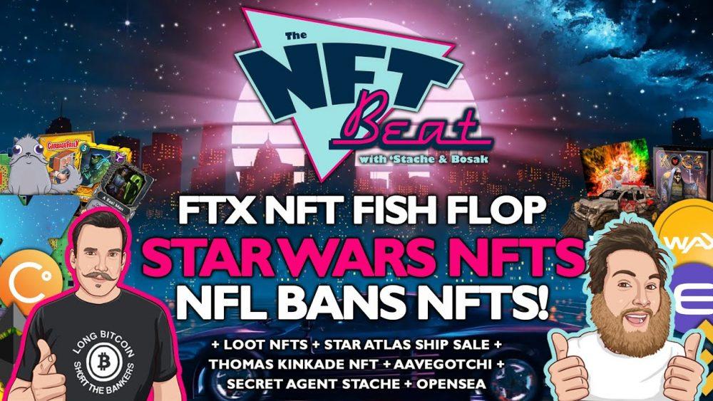 The NFT Beat - Star Wars NFTs Coming, NFL Bans NFTs, Star Atlas Ship Sale, Aavegotchi Land
