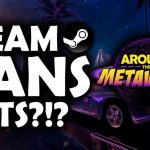 Around The Metaverse - Steam Bans NFT Games (EPIC Embraces Them)